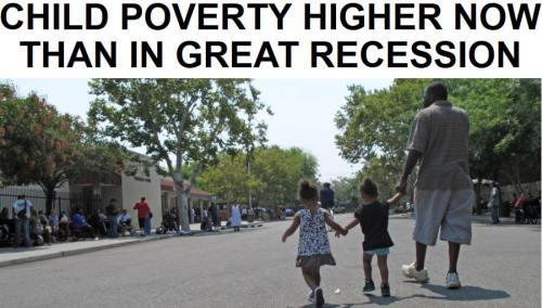 !!!!!BN2015-7-21CHILD POVERTY HIGHER NOW THAN IN GREAT RECESSION1